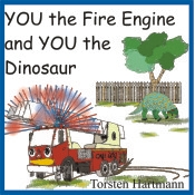 YOU the Fire Engine and YOU the Dinosaur... for siblings/friends